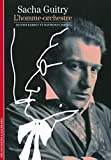 Sacha Guitry : l'homme-orchestre /